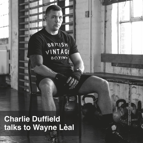 Boxer Charlie Duffield Talks To Wayne Lèal About His Next Big Fight and How He Needs to Win